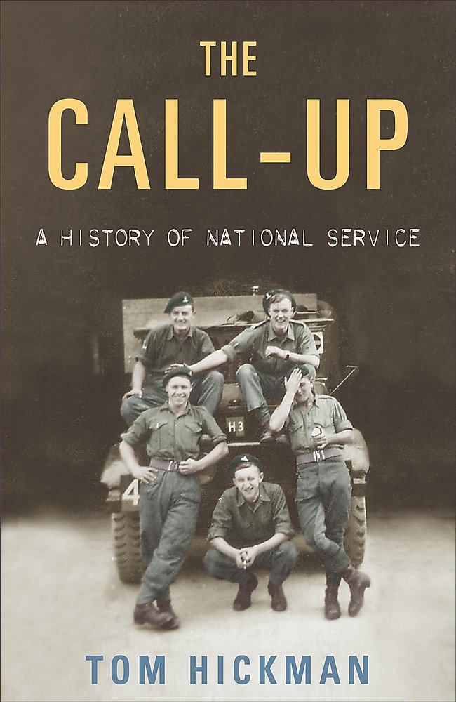Download The Call Up : A History of National Service 1947-1963 PDF