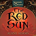 The Red Sun: Legends of Orkney Audiobook by Alane Adams Narrated by Karan Brar