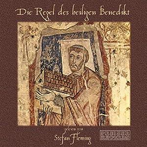 Die Regel des heiligen Benedikt Hörbuch