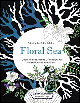 Amazon Floral Sea Adult Coloring Book A Underwater Adventure Featuring Ocean Marine Life And Seascapes Fish Coral Creatures More For