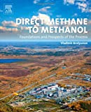 Direct Methane to Methanol : Foundations and Prospects of the Process, Arutyunov, Vladimir, 0444632530