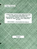 A Selected, Annotated Bibliography of Completed Research on Management Theory and Practice in Physical Education and Athletics to 1972 : Including a Background Essay, Zeigler, Earle F., 0875635555