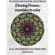 Weaving Dreams: Mandalas to Color (The Acorn Stash Coloring Collection) (Volume 2)