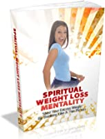 Spiritual Weight Loss Mentality: Shed Your Excess