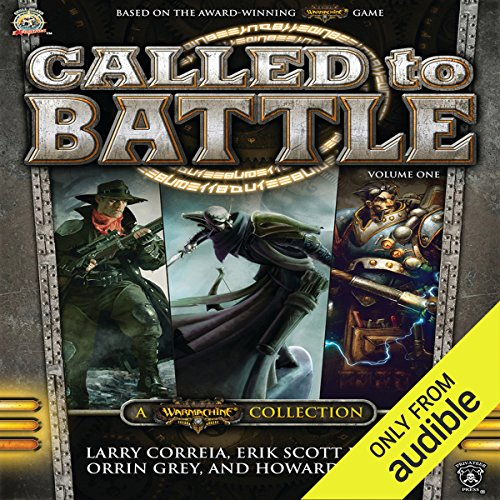 Called to Battle, Vol. One: A Warmachine Collection