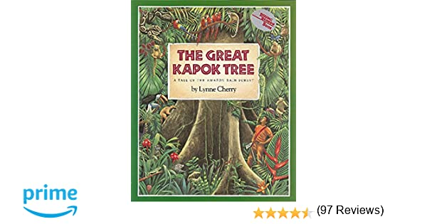 The Great Kapok Tree: A Tale of the Amazon Rain Forest: Lynne ...