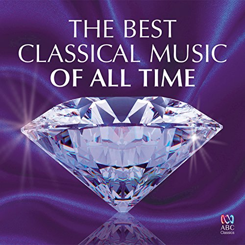 The Best Classical Music Of All Time (The Best Classical Music Of All Time)