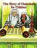 The Story of Chanukah for Children, Beverly Charette, 0824980204