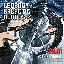 Dawn: Legend of the Galactic Heroes, Vol. 1 Audiobook by Yoshiki Tanaka, Daniel Huddleston - translator Narrated by Tim Gerard Reynolds