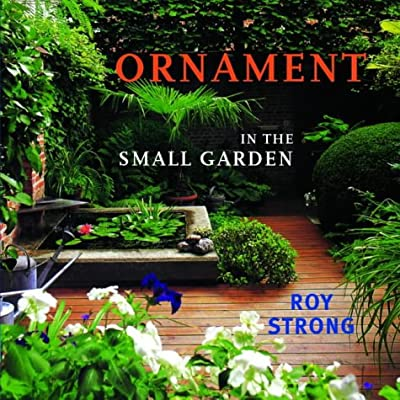 Ornament In The Small Garden Roy Strong Amazon Com Books