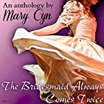 The Bridesmaid Always Comes Twice: The Adventures of Kat McKinney | Mary Cyn