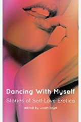Dancing with Myself: Stories of Self-Love Erotica Paperback