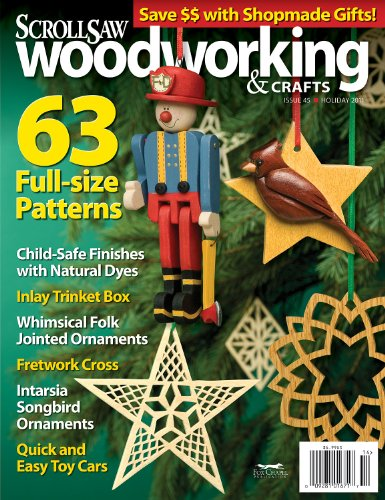 Scroll Saw Woodworking & Crafts - Holiday 2011 - Issue 45 ()
