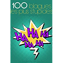 100 blagues les plus stupides (French Edition)