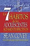 Los 7 Habitos de Los Adolescentes Altamente Efectivos, Sean Covey, 0345804155