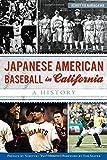Japanese American Baseball in California: A History (Sports)