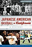 img - for Japanese American Baseball in California: A History (Sports) book / textbook / text book