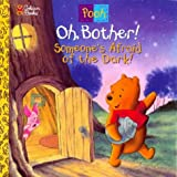 img - for Oh, Bother! Someone's Afraid Of the Dark book / textbook / text book