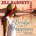 Bridge to Happiness | Jill Barnett