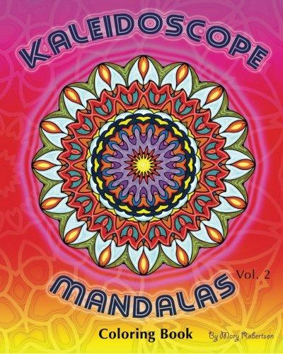 Kaleidoscope Mandalas: Coloring Book: Volume 2