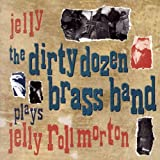 Jelly (The Dirty Dozen Brass Band Plays Jelly Roll Morton