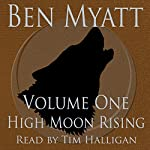 High Moon Rising: Volume One | Ben Myatt
