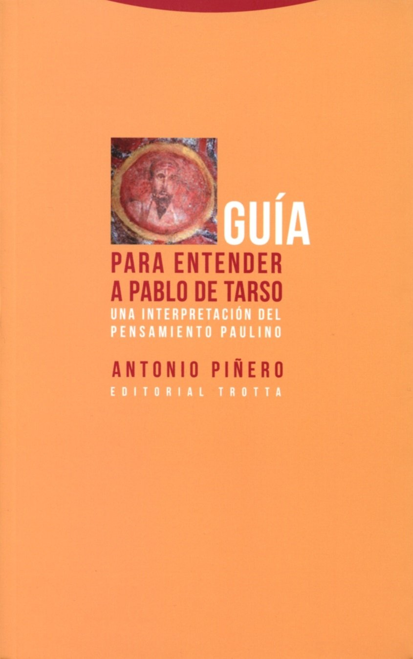 Guía para entender a Pablo de Tarso: Una interpretación del ...