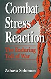 Combat Stress Reaction: The Enduring Toll of War (Springer Series on Stress and Coping)