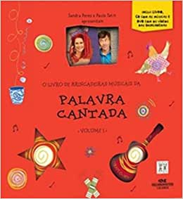 Palavra Cantada. Livro De Brincadeiras Musicais - Volume 1