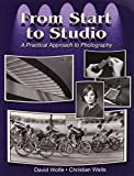 FROM START TO STUDIO: A PRACTICAL APPROACH TO PHOTOGRAPHY