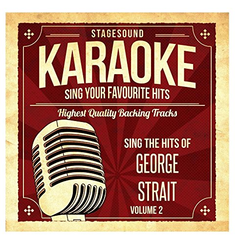 Sing The Hits Of George Strait, Vol. (George Strait Karaoke)