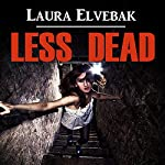 Less Dead | Laura Elvebak