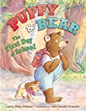 img - for The First Day of School (Puppy and Bear) book / textbook / text book