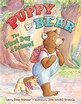 The First Day of School (Puppy and Bear) by [Brimner, Larry Dane]