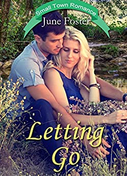 Letting Go: When a pastor loses his wife and unborn child, a lovely woman he knew in high school would like to bring comfort. by [Foster, June]