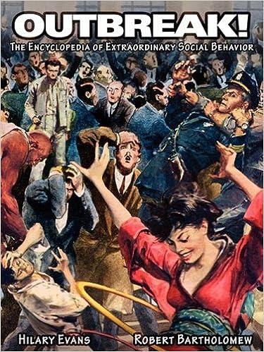 Outbreak The Encyclopedia Of Extraordinary Social Behavior Hilary Evans Robert E Bartholomew  Amazon Com Books