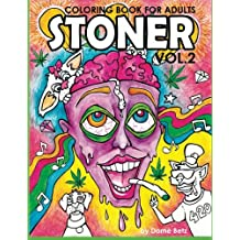 Stoner Coloring Book for Adults Volume 2: A coloring book for cannabis supporters