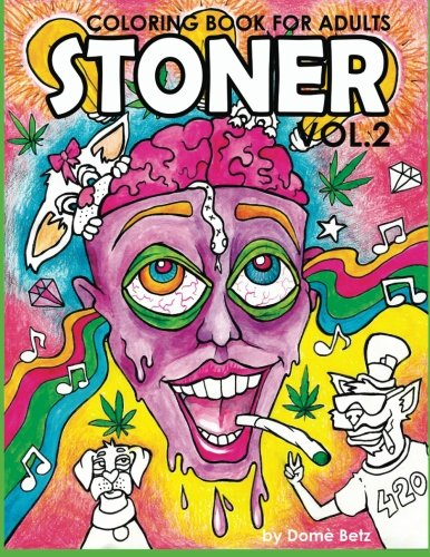 Stoner Coloring Book For Adults Volume 2  A Coloring Book For Cannabis Supporters  Stoner Coloring Books