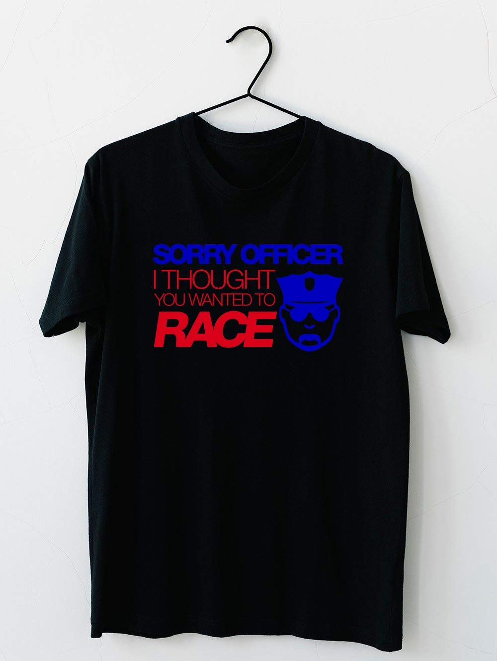 Sorry Officer I Thought You Wanted To Race 7 Short Sleeve For M Shirts