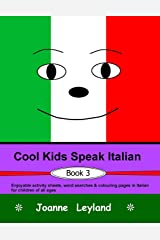 Cool Kids Speak Italian - Book 3: Enjoyable activity sheets, word searches & colouring pages in Italian for children of all ages (Italian Edition) Paperback