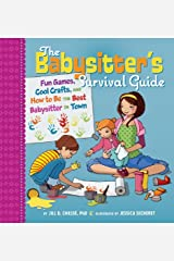 The Babysitter's Survival Guide: Fun Games, Cool Crafts, and How to Be the Best Babysitter in Town Spiral-bound