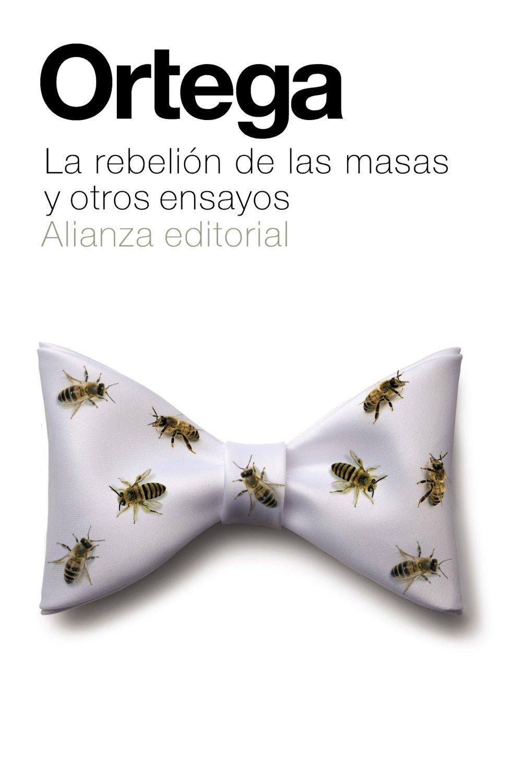 La rebelión de las masas y otros ensayos El libro de bolsillo ...
