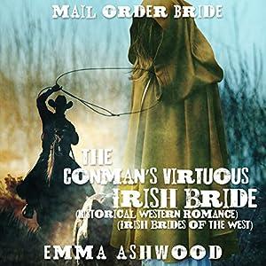 Mail Order Bride: The Conman's Virtuous Irish Bride Audiobook