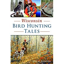 Wisconsin Bird Hunting Tales (Sports)
