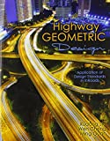 Highway Geometric Design : Application of Design Standards in Inroads, Jia, Xundong and Cheng, Wen, 1465209646