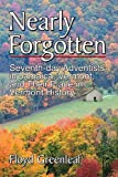 Nearly Forgotten: Seventh-day Adventists in Jamaica, Vermont, and Their Place in Vermont History
