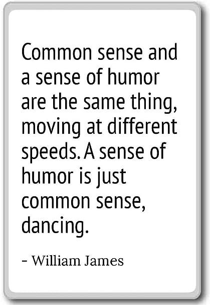 Amazoncom Common Sense And A Sense Of Humor Are The Sam