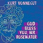 God Bless You, Mr. Rosewater  | Kurt Vonnegut