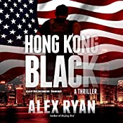 Hong Kong Black: A Nick Foley Thriller | Alex Ryan