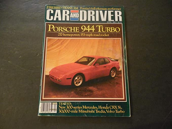 Car And Driver Apr 1985 Porsche 944 Turbo; Trans Am; Volvo Turbo